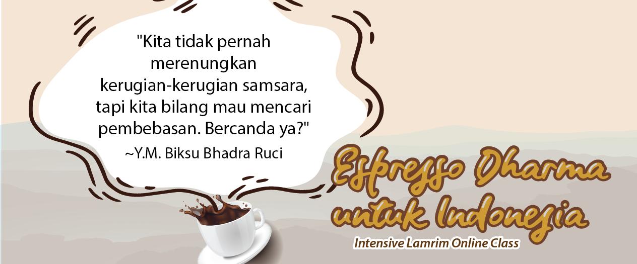 Espresso Dharma - Pembebasan Ada di Tangan Kita, Maukah Kita Mewujudkannya