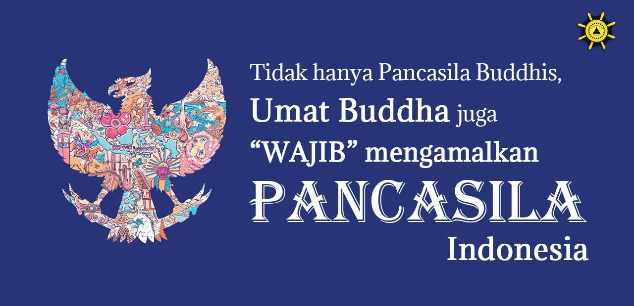 """Tidak Hanya Pancasila Buddhis, Umat Buddha Juga """"Wajib"""" Mengamalkan Pancasila Indonesia"""
